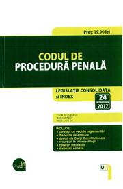 Codul de procedura penala. Editie ingrijita de Dan Lupascu, Legislatie consolidata si index actualizat la 24 octombrie 2017.