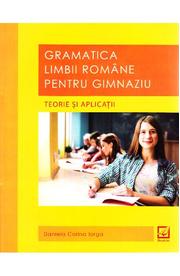Gramatica limbii romane pentru gimnaziu. Teorie si aplicatii (Daniela Corina Iorga)