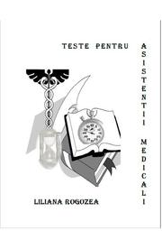 Teste pentru asistentii medicali (Liliana Rogozea)