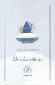 De te duci peste rau - Genevieve Damas