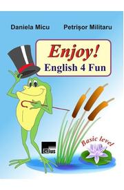 Enjoy! English 4 Fun - Daniela Micu, Petrisor Militaru