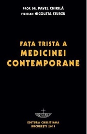Fata trista a medicinei contemporane - Prof. univ. dr. Pavel Chirila, Nicoleta Sturzu