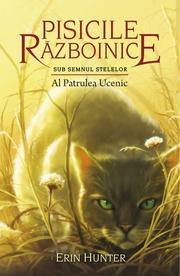 Pisicile razboinice. Cartea a XIX-a. Al Patrulea Ucenic - Erin Hunter