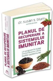 Planul de recuperare a sistemului imunitar - Dr. Susan S. Blum