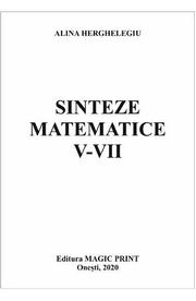 Sinteze matematice V-VII - Alina Herghelegiu