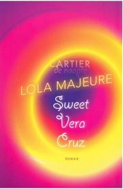 Sweet Vera Cruz - Lola Majeure