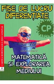 Matematica si explorarea mediului - Clasa pregatitoare - Fise de lucru diferentiate - Georgiana Gogoescu