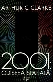2001: Odiseea spatiala - Arthur C. Clarke - Editia 2019
