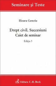 Drept civil. Succesiuni. Caiet de seminar. Editia 3 (Ilioara Genoiu)