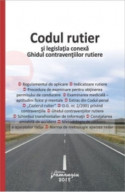 Codul rutier si legislatia conexa. Ghidul contraventiilor rutiere. Editie actualizata la 1 noiembrie 2018