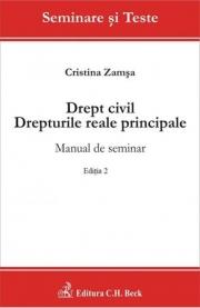 Drept civil. Drepturile reale principale. Manual de seminar. Editia 2 (Cristina Zamsa)