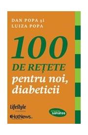 100 de retete pentru noi, diabeticii - Dan Popa