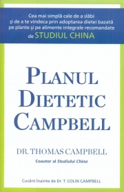 Planul dietetic Campbell - Thomas M. Campbell