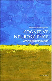 Cognitive Neuroscience: A Very Short Introduction - Richard Passingham