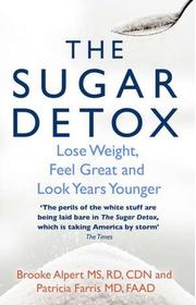 The Sugar Detox - Brooke Alpert, Patricia Farris
