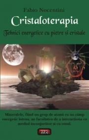 Cristaloterapia - Tehnici energetice cu pietre si cristale - Fabio Nocentini