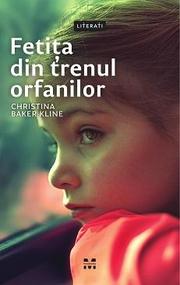 Fetita din trenul orfanilor - Christina Baker Kline
