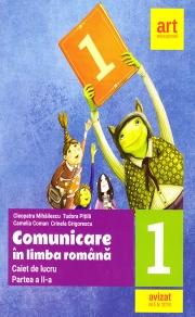 Comunicare in Limba Romana - Caiet de lucru - Clasa I - Partea a II-a