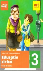 Educatie Civica - Caiet de lucru pentru clasa a III-a