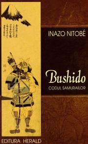 Bushido - Codul Samurailor - Sufletul Japoniei