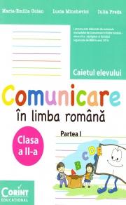 Comunicare in Limba Romana - Caietul elevului pentru clasa a II-a - Partea I