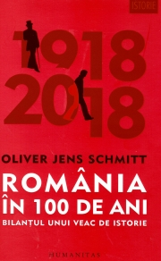Romania in 100 de ani - Bilantul unui veac de istorie