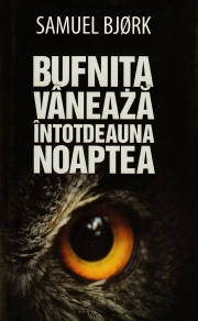 Bufnita vaneaza intotdeauna noaptea - Samuel Bjork