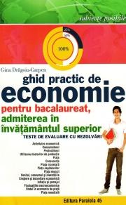 Ghid practic de Economie pentru Bacalaureat - admitere in invatamantul superior