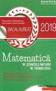 Matematica Bacalaureat 2019 M_stiintele-naturii, M_tehnologic 40 de teste - Mihai Monea