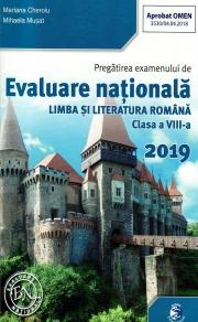 Pregatirea examenului de Evaluare nationala 2019 la Limba si literatura romana clasa a VIII-a - Mariana Cheroiu