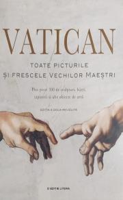 Vatican - Toate picturile si frescele vechilor maestri - Anja Grebe