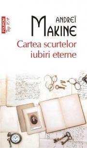 Cartea scurtelor iubiri eterne - Andrei Makine