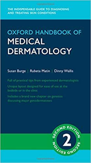 Oxford Handbook of Medical Dermatology - Susan Burge, Rubeta Matin, Dinny Wallis