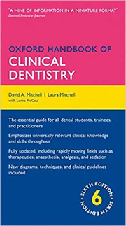 Oxford Handbook of Clinical Dentistry - David A. Mitchell, Laura Mitchell