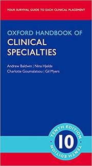 Oxford Handbook of Clinical Specialties - Andrew Baldwin, Nina Hjelde, Charlotte Goumalatsou, Gil Myers