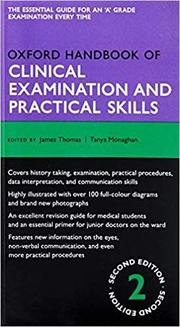 Oxford Handbook of Clinical Examination and Practical Skills - James Thomas, Tanya Monaghan